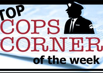 Read the top Cops Corner from all of Observers this week.