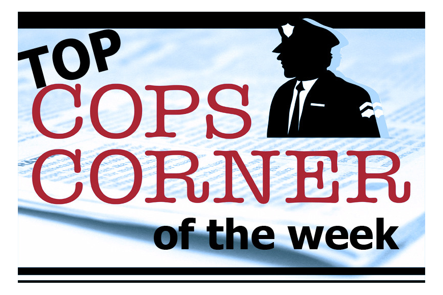 Read some of our favorite Cops Corner entries from this week.
